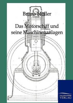 Das Motorschiff Und Seine Maschinenanlagen (Paperback)