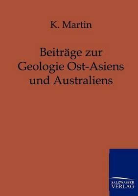 Beitrage Zur Geologie Ost-Asiens Und Australiens (Paperback)