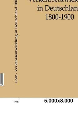 Verkehrsentwicklung in Deutschland 1800-1900 (Paperback)