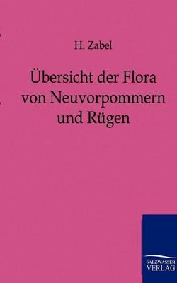Ubersicht Der Flora Von Neuvorpommern Und Rugen (Paperback)