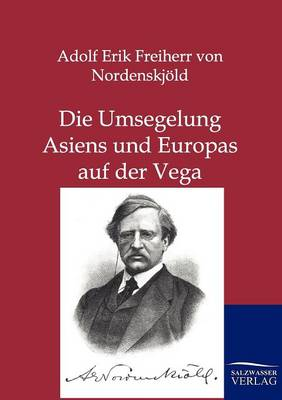 Die Umsegelung Asiens Und Europas Mit Der Vega (Paperback)