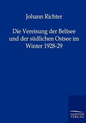 Die Vereisung Der Beltsee Und Der Sudlichen Ostsee Im Winter 1928-29 (Paperback)