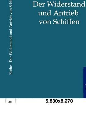 Der Widerstand Und Antrieb Von Schiffen (Paperback)
