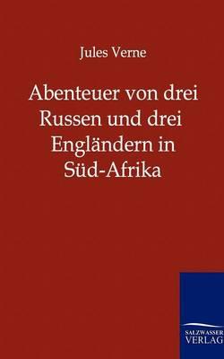 Abenteuer Von Drei Russen Und Drei Englandern in Sud-Afrika (Paperback)