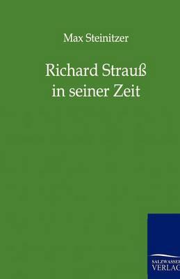 Richard Strau in Seiner Zeit (Paperback)