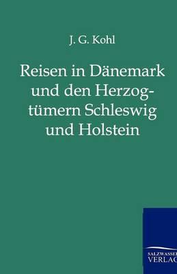 Reisen in Danemark Und Den Herzogtumern Schleswig Und Holstein (Paperback)