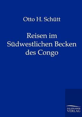 Reisen Im Sudwestlichen Becken Des Congo (Paperback)