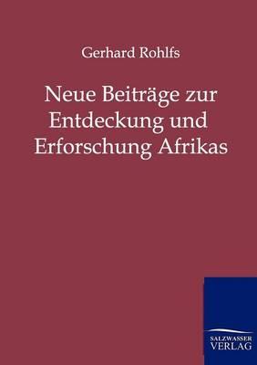 Neue Beitrage Zur Entdeckung Und Erforschung Afrikas (Paperback)