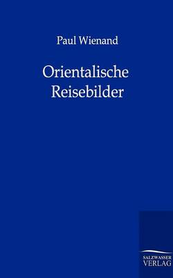 Orientalische Reisebilder (Paperback)