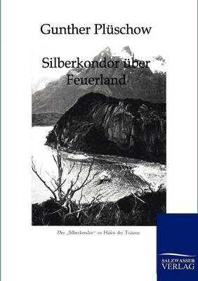 Silberkondor Uber Feuerland (Paperback)