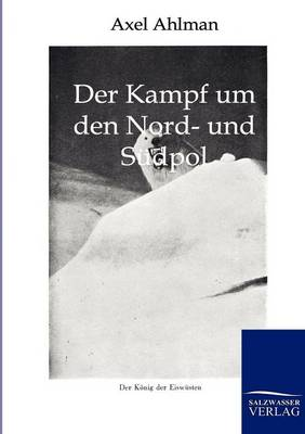 Der Kampf Um Den Nord- Und S Dpol (Paperback)