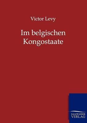 Im Belgischen Kongostaate (Paperback)