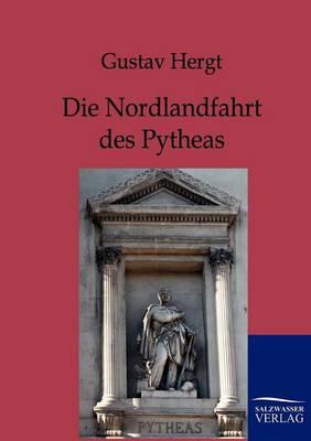 Die Nordlandfahrt Des Pytheas (Paperback)
