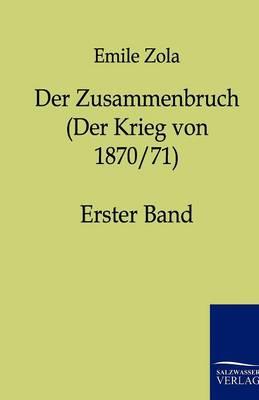 Der Zusammenbruch (Der Krieg Von 1870/71) (Paperback)
