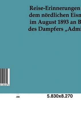 """Reise-Erinnerungen Aus Dem Noerdlichen Eismeer Im August 1893 an Bord Des Dampfers """"admiral (Paperback)"""