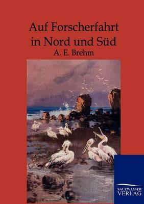 Auf Forscherfahrt in Nord Und Sud (Paperback)