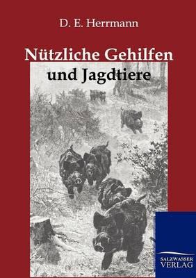 Nutzliche Gehilfen Und Jagdtiere (Paperback)