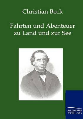 Fahrten Und Abenteuer Zu Land Und Zur See (Paperback)