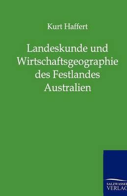 Landeskunde Und Wirtschaftsgeographie Des Festlandes Australien (Paperback)