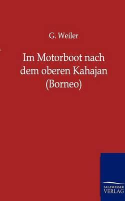 Im Motorboot Nach Dem Oberen Kahajan (Borneo) (Paperback)