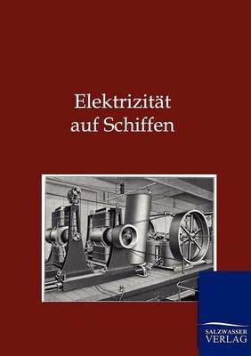 Elektrizitat Auf Schiffen (Paperback)