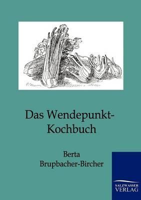 Das Wendepunkt-Kochbuch (Paperback)