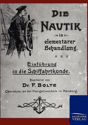 Die Nautik in Elementarer Behandlung (Paperback)