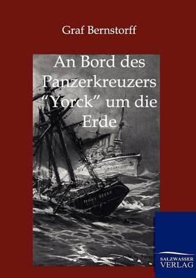 An Bord Des Panzerkreuzers Yorck Um Die Erde (Paperback)