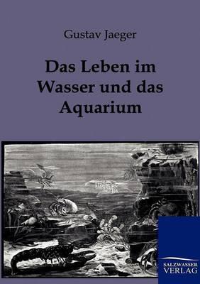 Das Leben Im Wasser Und Das Aquarium (Paperback)