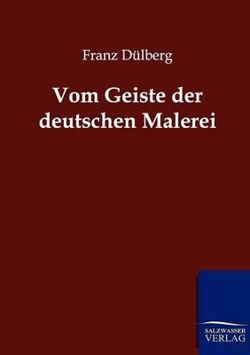 Vom Geiste Der Deutschen Malerei (Paperback)