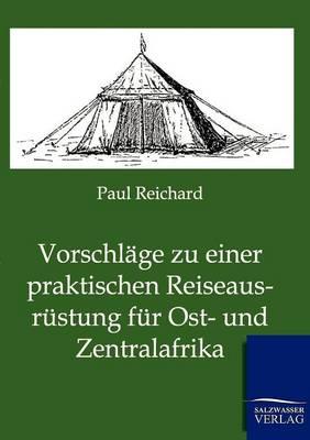 Vorschl ge Zu Einer Praktischen Reiseausr stung F r Ost- Und Zentralafrika (Paperback)