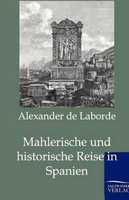 Mahlerische Und Historische Reise in Spanien (Paperback)