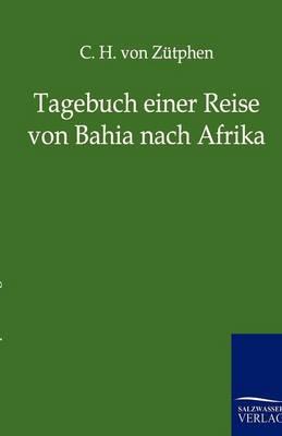 Tagebuch Einer Reise Von Bahia Nach Afrika (Paperback)