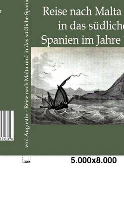 Reise Nach Malta Und in Das Sudliche Spanien Im Jahre 1830 (Paperback)