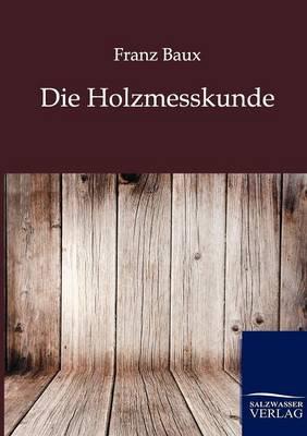 Die Holzmesskunde (Paperback)