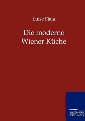 Die Moderne Wiener Kuche (Paperback)