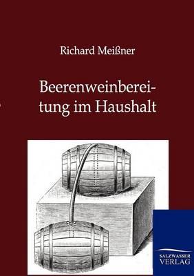 Beerenweinbereitung Im Haushalt (Paperback)