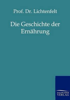 Die Geschichte Der Ernahrung (Paperback)