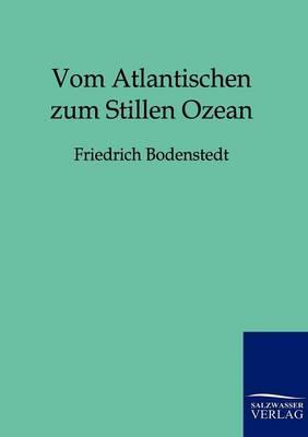 Vom Atlantischen Zum Stillen Ozean (Paperback)