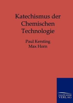 Katechismus Der Chemischen Technologie (Paperback)