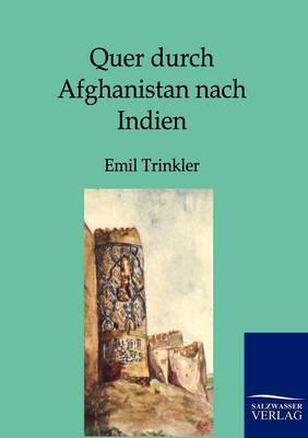 Quer Durch Afghanistan Nach Indien (Paperback)