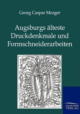 Augsburgs Alteste Druckdenkmale Und Formschneiderarbeiten (Paperback)