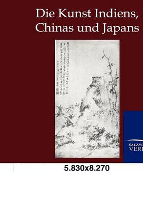 Die Kunst Indiens, Chinas Und Japans (Paperback)