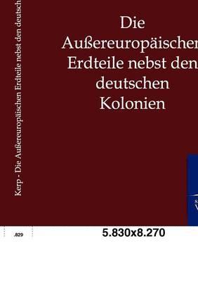 Die Auereuropaischen Erdteile Nebst Den Deutschen Kolonien (Paperback)