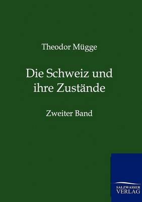 Die Schweiz Und Ihre Zustande (Paperback)