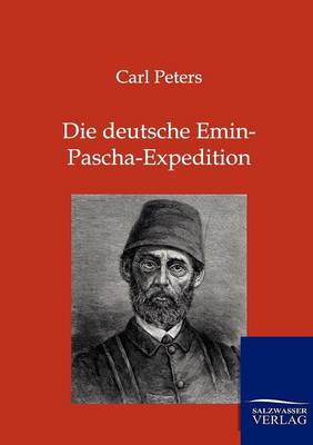 Die Deutsche Emin-Pascha-Expedition (Paperback)