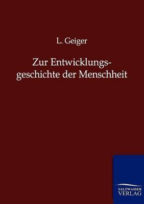 Zur Entwicklungsgeschichte Der Menschheit (Paperback)
