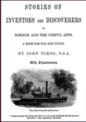 Stories of Inventors and Discoverers in Science and the Useful Arts (Paperback)