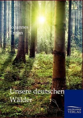 Unsere Deutschen Walder (Paperback)