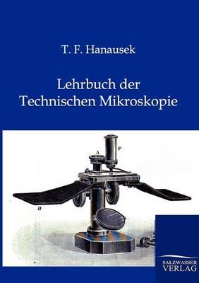 Lehrbuch Der Technischen Mikroskopie (Paperback)